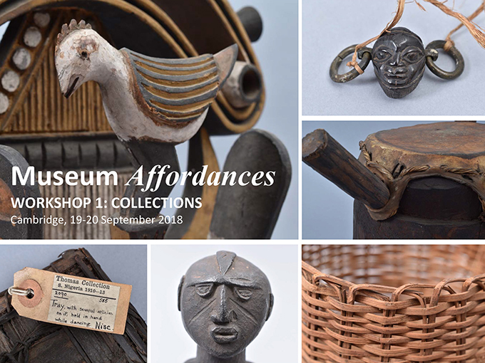 Museum Affordances, Workshop 1: Collections, University of Cambridge, ,19-20 September 2018